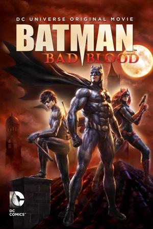 蝙蝠侠:血脉恩仇 Batman: Bad Blood
