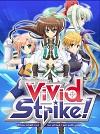 魔法少女奈叶ViVid Strike! ViVid Strike!