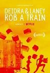 德蒂拉和兰尼抢劫了一辆火车 Deidra & Laney Rob a Train