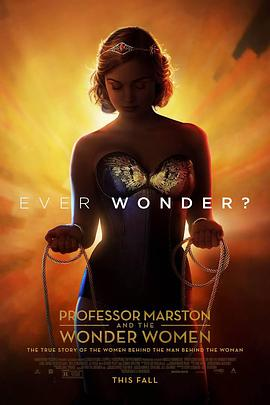 马斯顿教授与神奇女侠 Professor Marston & the Wonder Women